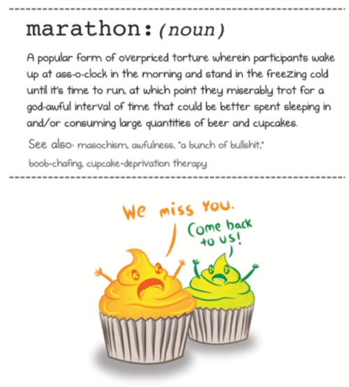 This comic, recently published in Runners World, makes me laugh. … Don't worry, cupcakes, I'll be back soon